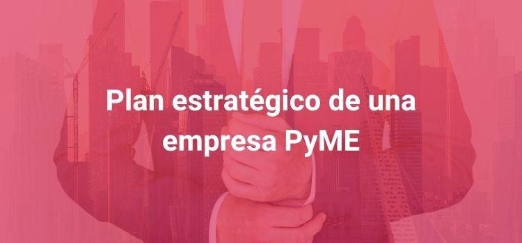 Plan-estrategico-de-una-empresa-PyME